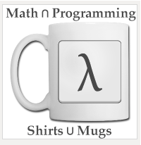 Math ∩ Programming: Shirts ∪ Mugs!
